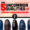 qualities of luxury designer shoes
