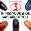 things your shoe says about you